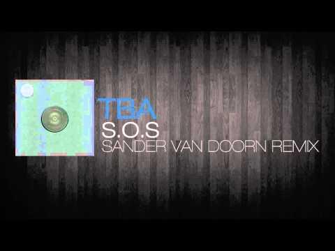 TBA - SOS (Sander van Doorn Remix)