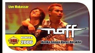 Lagu Bikin Sedihh 34 Naff 34 Ketika Semua Harus Berakhir Live Konser Makassar 14 April 2007