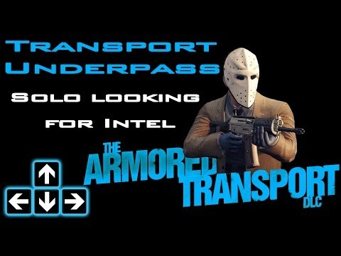 Payday 2 - Transport Underpass Solo - Intel For Train Heist