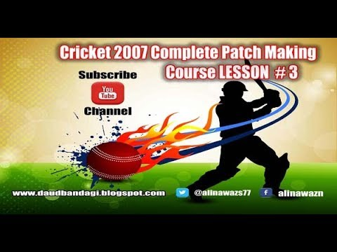 Cricket 07 Complete Patch Making Course Lesson #3 in Urdu Hindi