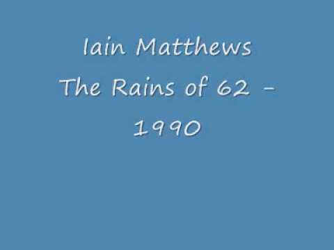 Ian Matthews - The Rains of 62
