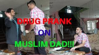 DRUG PRANK ON MUSLIM DAD!!