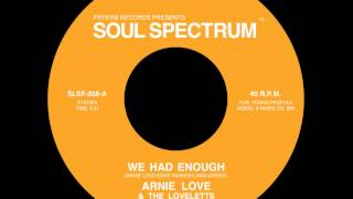 Arnie Love - We've Had Enough - Soul Spectrum Records