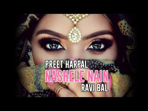 Nashele Nain - Preet Harpal & Ravi Bal. Music By Ravi Bal (uk) video