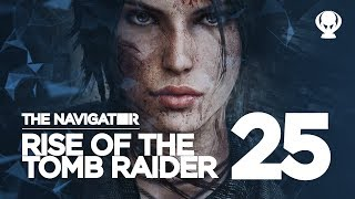Mad Scrambles - Rise of the Tomb Raider EP.25 / The Navigator