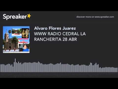 WWW RADIO CEDRAL LA RANCHERITA 28 ABR (part 11 of 17)