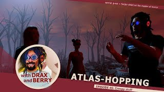 LIVE from [BETA] 114 Harvest: Atlas Hopping Episode    [Creepy stuff ]