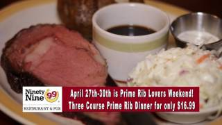 Prime Rib Lovers Weekend at The 99 Restaurant
