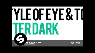Style Of Eye & Tom Staar - After Dark (Club Mix)
