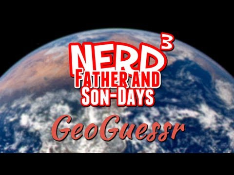 Nerd³'s Father and Son-Days - GeoGuessr