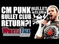 CM Punk Teases Bullet Club Wrestling RETURN! | WrestleTalk News Feb. 2018