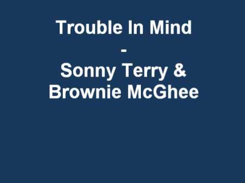 Trouble in Mind - Sonny Terry&Brownie McGhee