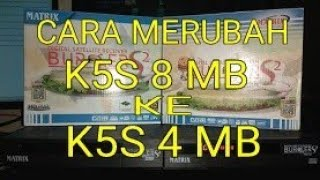 CARA MERUBAH MATRIX BURGER S2 K5S 8 MB KE K5S 4MB
