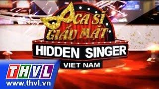 THVL | Ca sĩ giấu mặt - Tập 6: ca sĩ Ưng Hoàng Phúc