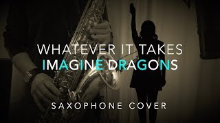Download Lagu Imagine Dragons - Whatever it Takes(follow up to believer) - Saxophone cover Gratis STAFABAND