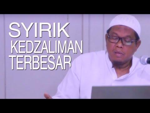Pengajian Shahih Bukhari: Kitabul Iman - Syirik, Kezaliman Terbesar - Ustadz Abu Sa'ad, M.A.