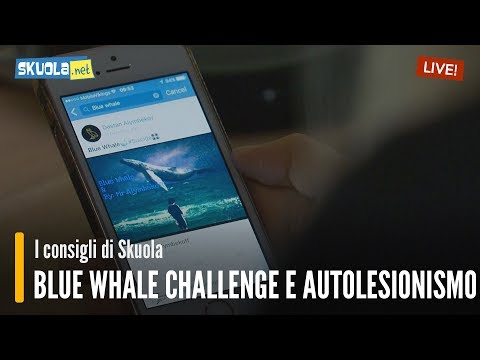 Autolesionismo e Blue Whale: parliamone insieme!