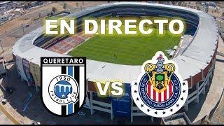 QUERETARO VS CHIVAS JORNADA 7 LIGA MX CLAUSURA 2018