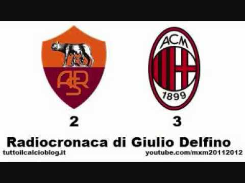ROMA-MILAN 2-3 – Radiocronaca di Giulio Delfino (29/10/2011) da Radiouno RAI