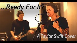 Download Lagu Taylor Swift  ...Ready For It? Rock Cover Gratis STAFABAND