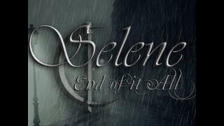 SELENE - End of it All (Lyric Video)
