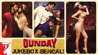 Gunday - Gunday - [Bengali Dubbed] - Audio Jukebox