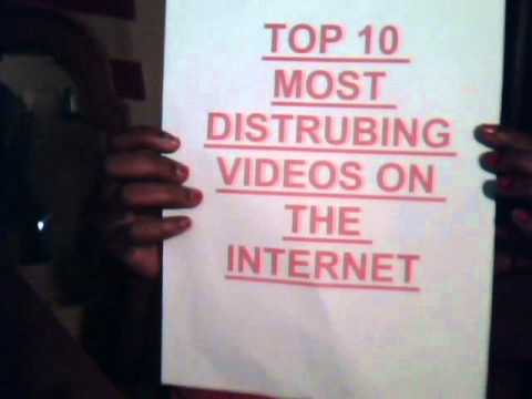TOP 10 MOST DISTURBING VIDEOS ON THE INTERNET