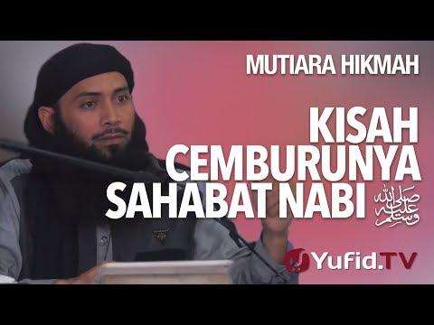 Kisah Cemburunya Sahabat Nabi - Ustadz DR Syafiq Riza Basalamah, MA.