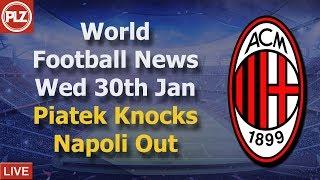 Piateck Knocks Napoli Out On Debut - Wednesday 30th January - PLZ World Football News