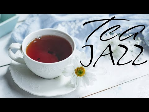 Tea Jazz - Relaxing Background JAZZ Music For Work,Study,Reading