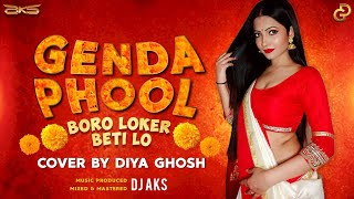 GENDA PHOOL FULL SONG (Boro Loker Beti Lo) | Cover By Diya Ghosh Ft. DJ AKS | FULL FOLK SONG