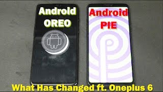 Oneplus 6 | Android O vs Android P | What has Changed | Comparison | Smartphone 2torials