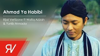 Download Lagu Rijal Vertizone - Ahmad Ya Habibi ft Wafiq Azizah & Yunib Annada  (Official Music Video) Gratis STAFABAND