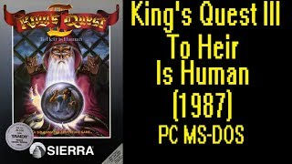 King's Quest III : To Heir is Human (1987) - DOS Gameplay Video - PC MS-DOS
