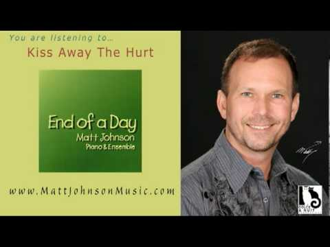 """Kiss Away The Hurt - from """"End Of A Day"""" by Matt Johnson"""