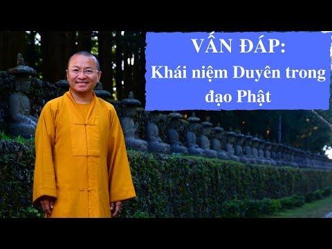 Vấn đáp: Khái niệm Duyên trong đạo Phật