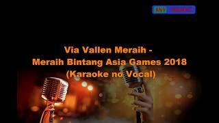 Meraih Bintang - Via Vallen Asia Games 2018 (Karaoke no Vocal)