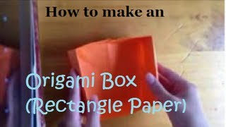 How To Make An Origami Box -rectangle Paper Version