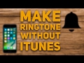 Make Ringtone without iTunes - 2017 (Easy Method!)