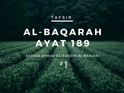 Tafsir Surah Al-Baqarah Ayat 189 #1 - Ustadz Ahmad Zainuddin, Lc