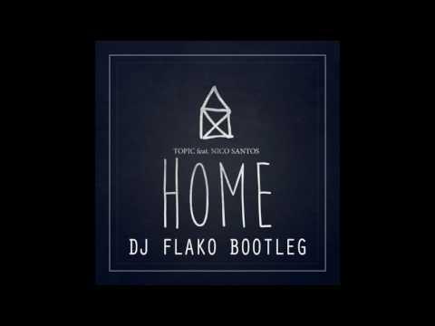 Topic - Home DJ FLAKO Bootleg