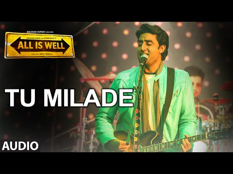 Tu Milade Full AUDIO Song - Ankit Tiwari | All Is Well | T-Series