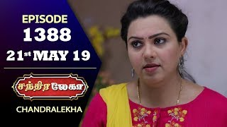 CHANDRALEKHA Serial | Episode 1388 | 21st May 2019 | Shwetha | Dhanush | Nagasri |Saregama TVShows