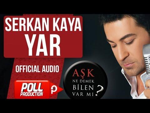 Serkan Kaya - Yar - ( Official Audio )