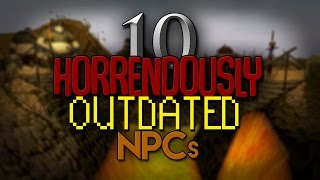 10 Horrendously Outdated NPCs