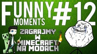 MINECRAFT na MODACH! - FUNNY MOMENTS #12