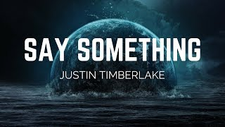 Download Lagu Justin Timberlake - Say Something ft. Chris Stapleton (Lyrics) Gratis STAFABAND