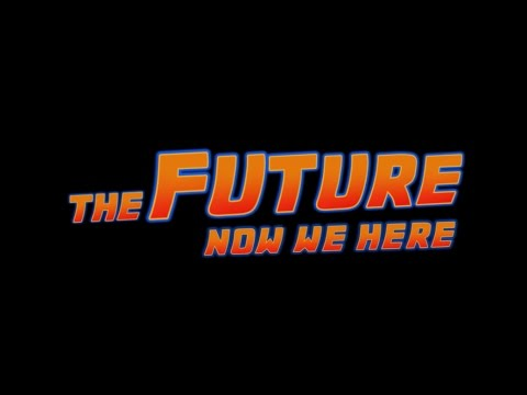 The Future: now we here