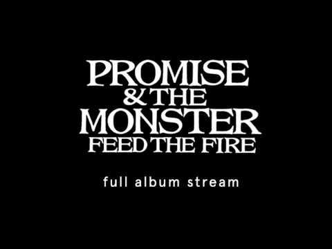 Promise & The Monster - Feed The Fire [Full album stream]