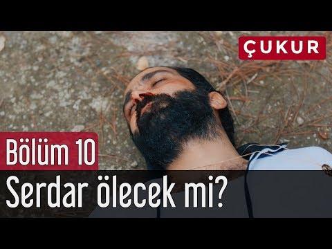 Çukur 10. Bölüm - Serdar Ölecek mi?